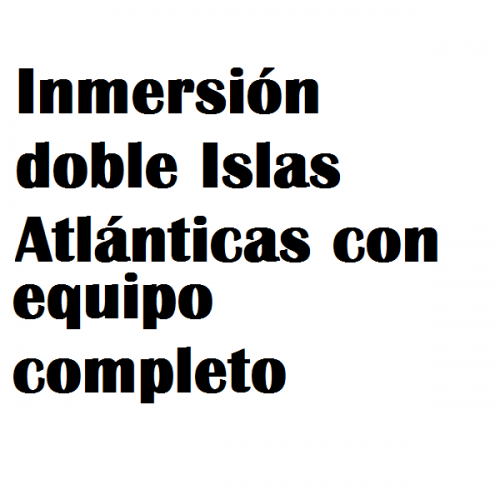 inmersion doble atlanticas equipo completo