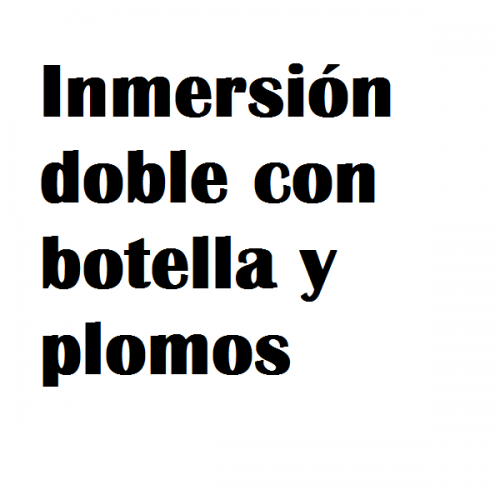 inmersion doble botella y plomo